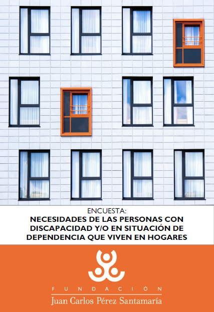 Encuesta: Necesidades de las personas con discapacidad y/o en situación de dependencia que viven en hogares. Fundación JCPS, 2015